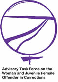 Advisory Task Force on the Woman and Juvenile Female Offender in Corrections